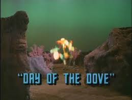 """Day of the Dove"""